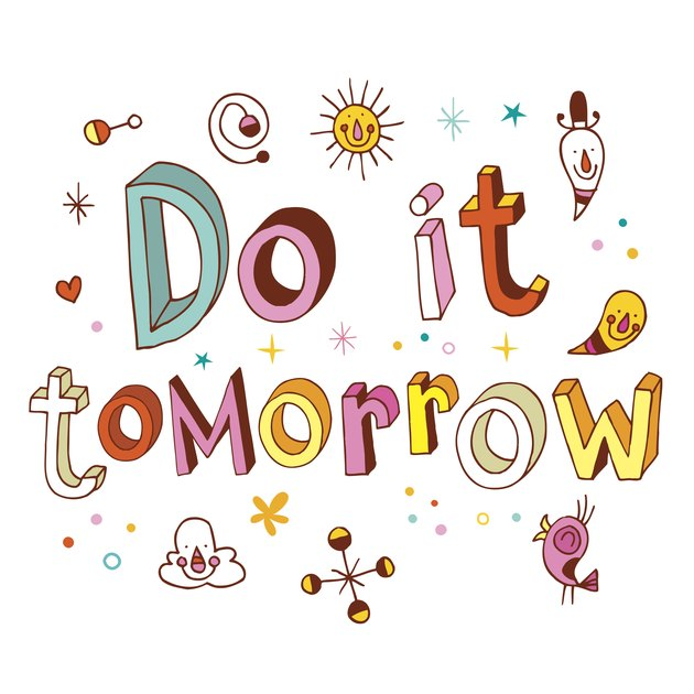do it tomorrow motivational inspirational text design